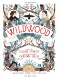 Wildwood by Colin Meloy, Carson Ellis