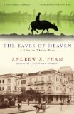The Eaves of Heaven by Andrew X. Pham