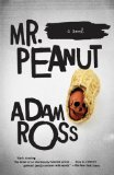 Mr. Peanut by Adam Ross