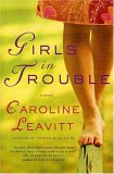 Girls In Trouble by Caroline Leavitt