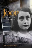 Joop: A Novel of Anne Frank (A Hatred for Tulips) by Richard Lourie