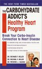 The Carbohydrate Addict's Healthy Heart Program by Richard & Rachael Heller, Dr Frederic J. Vagnini