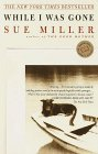 While I Was Gone by Sue Miller