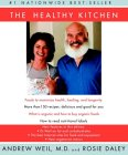 The Healthy Kitchen by Andrew Weil, M.D., Rosie Daley