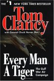 Every Man A Tiger by Tom Clancy, General Chuck Horner