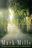 The Savage Garden by Mark Mills