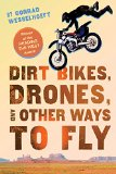 Dirt Bikes, Drones, and Other Ways to Fly jacket