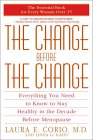 The Change Before The Change by Laura E. Corio, Linda G. Kahn