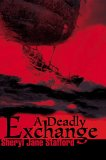 A Deadly Exchange by Sheryl Jane Stafford