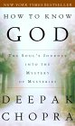 How To Know God by Deepak Chopra M.D.