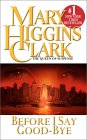 Before I Say Goodbye by Mary Higgins Clark