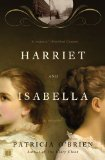Harriet and Isabella by Patricia O'Brien
