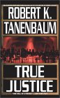 True Justice by Robert K. Tanenbaum