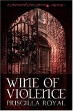 Wine of Violence by Priscilla Royal