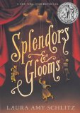 Splendors and Glooms by Laura A. Schlitz