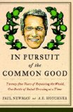 In Pursuit of the Common Good by A. E. Hotchner, Paul Newman