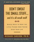 Don't Sweat The Small Stuff by Dr Richard Carlson