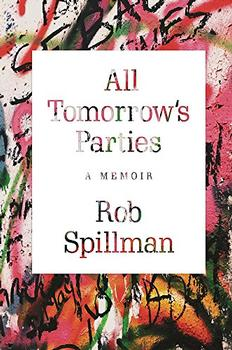 All Tomorrow's Parties by Rob Spillman