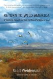 Return to Wild America by Scott Weidensaul
