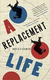 A Replacement Life by Boris Fishman