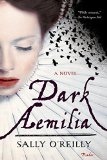Dark Aemilia by Sally O'Reilly
