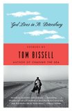 God Lives In St. Petersburg by Tom Bissell