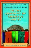 In The Company of Cheerful Ladies by Alexander McCall Smith
