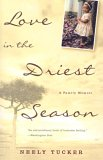Love in the Driest Season by Neely Tucker