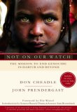 Not on Our Watch by Don Cheadle, John Prendergast