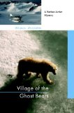 Village of the Ghost Bears by Stan Jones