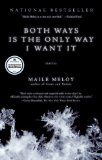 Both Ways Is the Only Way I Want It by Maile Meloy
