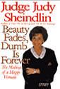 Beauty Fades, Dumb is Forever by Judge Judy Sheindlin