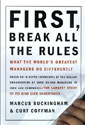 First Break All The Rules by Curt Coffman, Marcus Buckingham