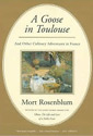 A Goose in Toulouse by Mort Rosenblum