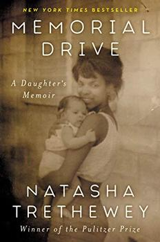Memorial Drive by Natasha Trethewey