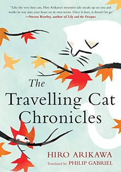 The Travelling Cat Chronicles by Hiro Arikawa, Philip Gabriel
