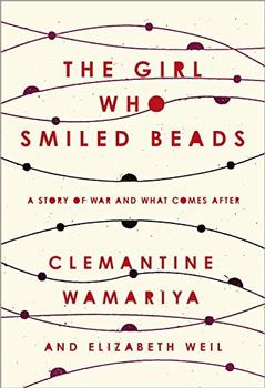 The Girl Who Smiled Beads by Clemantine Wamariya, Elizabeth Weil