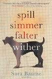 Book Jacket: Spill Simmer Falter Wither