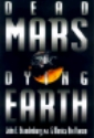 Dead Mars, Dying Earth by Dr John Brandenburg, Monica Rix Paxson