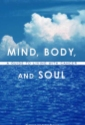 Mind, Body and Soul by Nancy H. Dahm