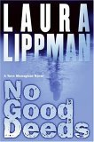 No Good Deeds by Laura Lippman