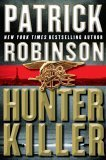 Hunter Killer by Patrick Robinson
