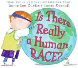 Is There Really a Human Race? by Jamie Lee Curtis, illustrated by Laura Cornell