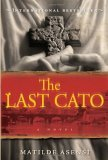 The Last Cato by Matilde Asensi, translated by Pamela Carmell