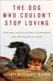 The Dog Who Couldn't Stop Loving by Jeffrey Moussaieff Masson