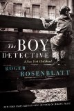 The Boy Detective by Roger Rosenblatt
