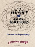 My Heart and Other Black Holes Book Jacket