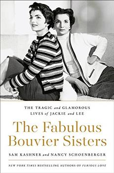 The Fabulous Bouvier Sisters by Sam Kashner and Nancy Schoenberger