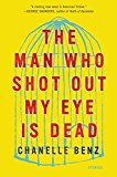 Book Jacket: The Man Who Shot Out My Eye Is Dead