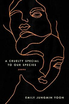 A Cruelty Special to Our Species by Emily Jungmin Yoon